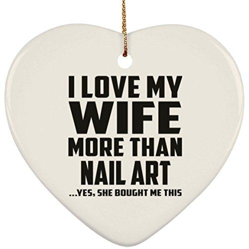 Wife More Than Nail Art - Heart Ornament Herz Weihnachtsbaumschmuck aus Keramik Weihnachten - Geschenk zum Geburtstag Jahrestag Muttertag Vatertag Ostern ()