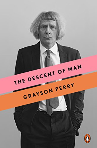 pdf download the descent of man by grayson perry full online