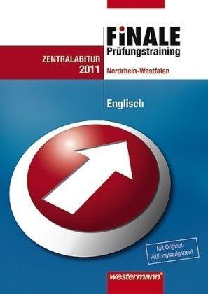 Westermann Finale. Prüfungstraining Zentralabitur Nordrhein-Westfalen: Abiturhilfe Englisch 2011