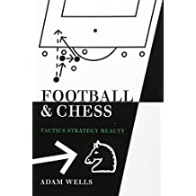 Football and Chess: Tactics, Strategy, Beauty