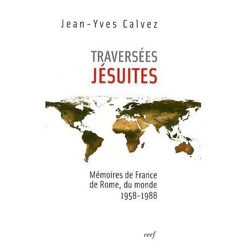 Traversées jésuites : Mémoires de France, de Rome, du monde 1958-1988