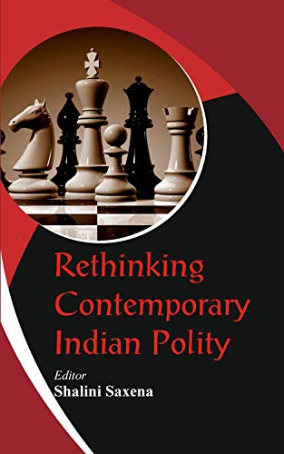 Rethinking Contemporary Indian Polity