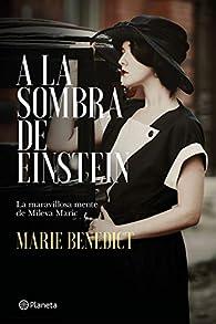 A la sombra de Einstein: La maravillosa mente de Mileva Mariç: 1 par Marie Benedict