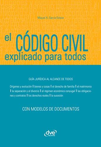 El Código civil explicado para todos por Miquel Àngel García Esteve