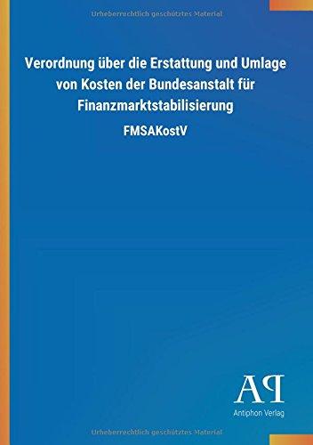 Preisvergleich Produktbild Verordnung über die Erstattung und Umlage von Kosten der Bundesanstalt für Finanzmarktstabilisierung: FMSAKostV