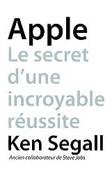 Apple Le secret d'une incroyable réussite