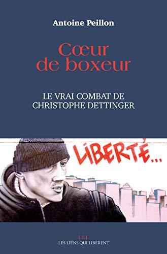Coeur de boxeur: Le vrai combat de Christophe Dettinger (LIENS QUI LIBER)