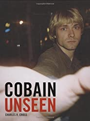 Cobain Unseen by Charles R. Cross (2008-10-27)