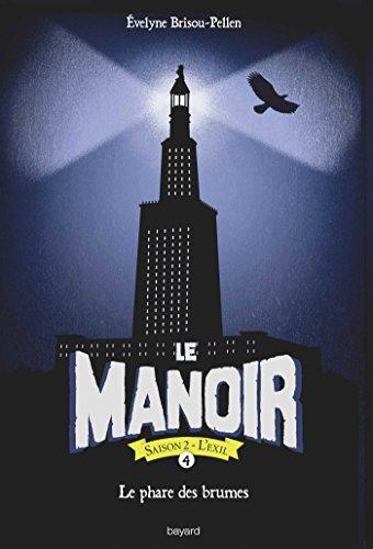 Le manoir saison 2, Tome 04 : Le Phare des brumes par Evelyne Brisou-Pellen