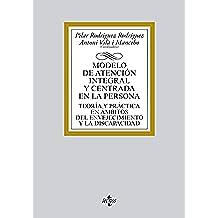 Modelo De Atención Integral Y Centrada En La Persona. Teoría Y Práctica En Ámbitos Del Envejecimiento Y La Discapacidad (Derecho - Biblioteca Universitaria De Editorial Tecnos)