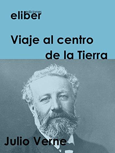 Viaje al centro de la Tierra (Clásicos de la literatura universal) (Spanish Edition)