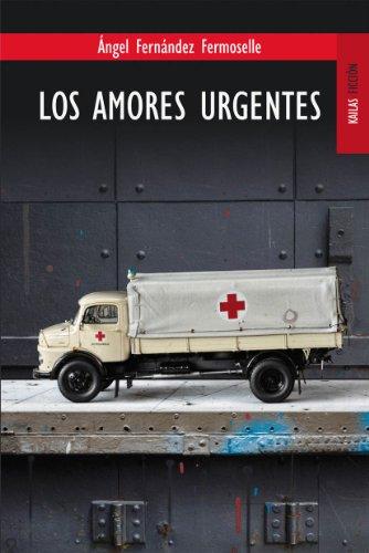 Los amores urgentes por Ángel Fernández Fermoselle