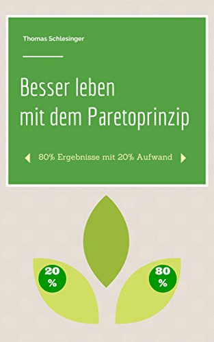 besser-leben-mit-dem-paretoprinzip-80-ergebnisse-mit-20-aufwand