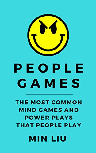 Télécharger People Games: The Most Common Mind Games and Power Plays That People Play (English Edition) PDF