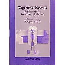 Wege aus der Moderne: Schlüsseltexte der Postmoderne-Diskussion (Acta humaniora)