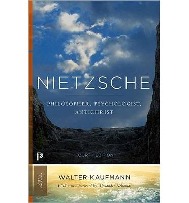 [( Nietzsche: Philosopher, Psychologist, Antichrist (Princeton Classic Editions) By Kaufmann, Walter A ( Author ) Paperback Oct - 2013)] Paperback