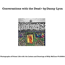 Conversations with the Dead: Photographs of Prison Life with the Letters and Drawings of Billy McCune #122054