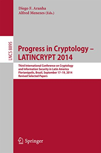 Progress in Cryptology - LATINCRYPT 2014: Third International Conference on Cryptology and Information Security in Latin America Florianópolis, Brazil, ... Science Book 8895) (English Edition)