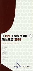 Le Vin et ses marchés: Annales 2010
