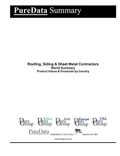 Roofing, Siding & Sheet Metal Contractors World Summary: Product Values & Financials by Country (PureData World Summary, Band 1054)
