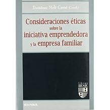 Consideraciones éticas sobre la iniciativa emprendedora y la empresa familiar (Libros IESE)