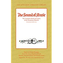 The Sound of Music: The Complete Book and Lyrics of the Broadway Musical (Applause Libretto Library)