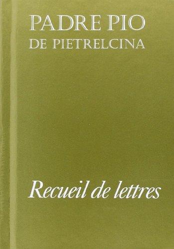 Recueil de lettres padre pio de pietrelcina par Padre Pio