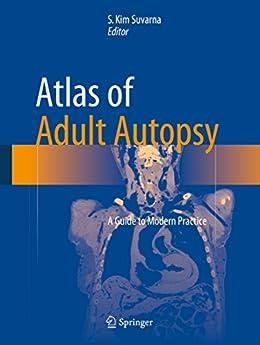 Atlas Of Adult Autopsy: A Guide To Modern Practice por S. Kim Suvarna epub