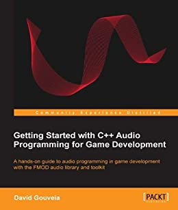 Getting Started with C++ Audio Programming for Game Development von [Gouveia, David]