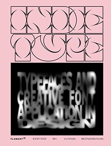 Indie Type: Typefaces and Creative Font Application in Design (Flamant)