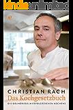 Das Kochgesetzbuch: Die Grundregeln erfolgreichen Kochens