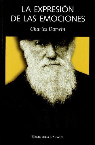 Expresion de las emociones, la (Las Dos Culturas) por Charles Darwin