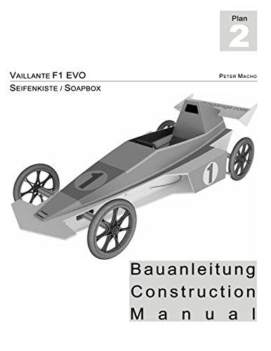 Vaillante F1 - Seifenkisten Bauanleitung: Soapbox Construction Manual dt./engl.