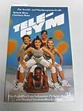 Tele - Gym. Das Aerobic- und Fitneßprogramm