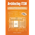 Architecting ITSM: A Reference of Configuration Items and Building Blocks for a Comprehensive IT Service Management Infrastructure