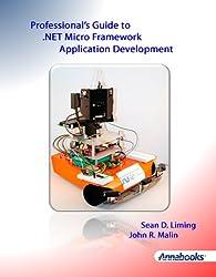 Professional's Guide To .NET Micro Framework Application Development