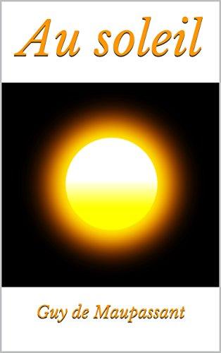 Descargar Libro Au soleil de Guy  de Maupassant