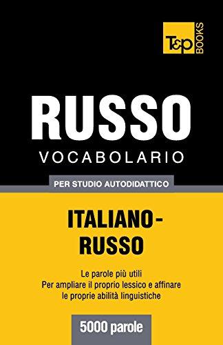 Vocabolario Italiano-Russo per studio autodidattico - 5000 parole