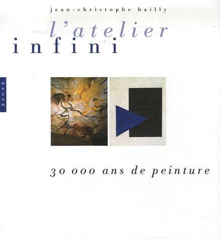 L'Atelier infini 30 000 ans de peinture