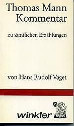 Thomas - Mann - Kommentar. Zu sämtlichen Erzählungen