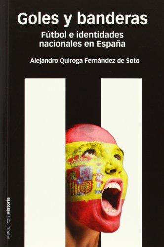 Goles Y Banderas (Estudios) por Alejandro Quiroga Fernandez de Soto epub