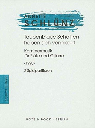 Taubenblaue Schatten haben sich vermischt: Kammermusik. Flöte und Gitarre. Spielpartitur. -