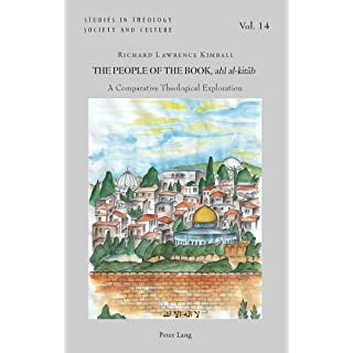 The People of the Book, ahl al-kitab: A Comparative Theological Exploration (Studies in Theology, Society and Culture)