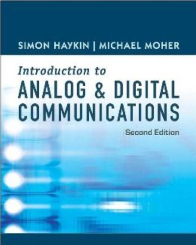 An Introduction to Analog and Digital Communications 2nd edition by Haykin, Simon, Moher, Michael (2006) Gebundene Ausgabe