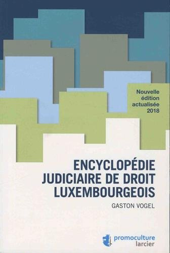 Encyclopédie judiciaire de droit luxembourgeois par Gaston Vogel