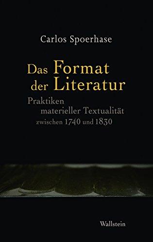 Das Format der Literatur: Praktiken materieller Textualität zwischen 1740 und 1830