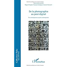 De la photographie au post-digital: Du contemporain au post-contemporain