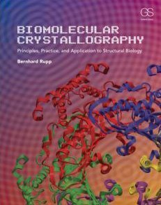 Biomolecular Crystallography: Principles, Practice, and Application to Structural Biology by Bernhard Rupp (2009-10-20)
