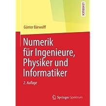 Numerik für Ingenieure, Physiker und Informatiker