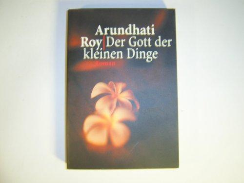 Der Gott der kleinen Dinge. Roman.
